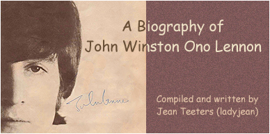 A Biography of John Winston Ono Lennon: Compiled and written by Jean Teeters (ladyjean)